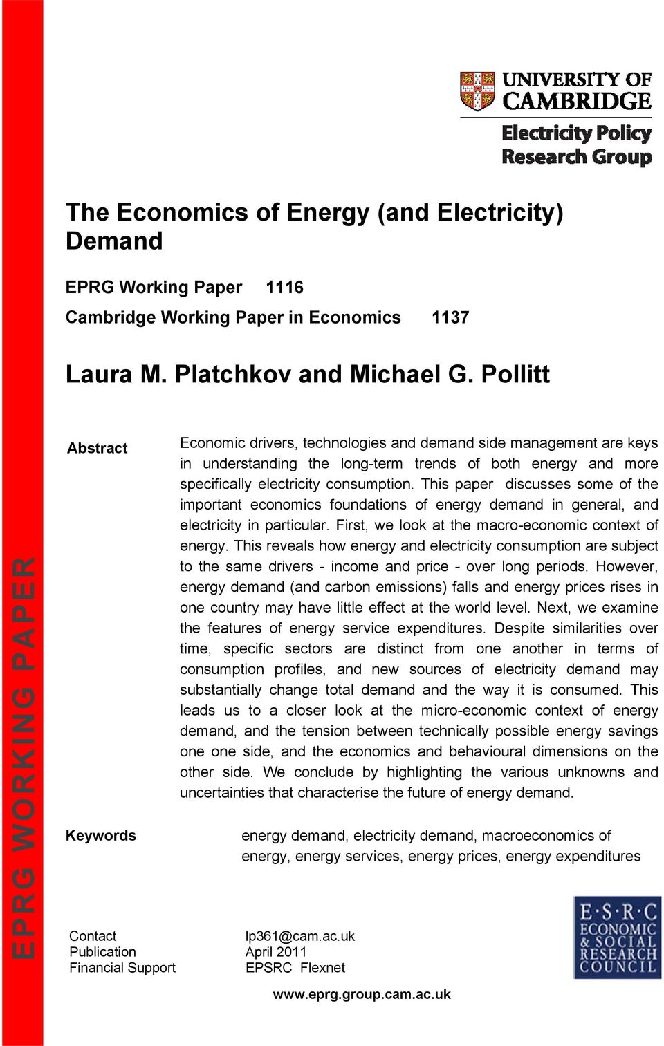 consumption. This paper discusses some of the important economics foundations of energy demand in general, and electricity in particular. First, we look at the macro-economic context of energy.