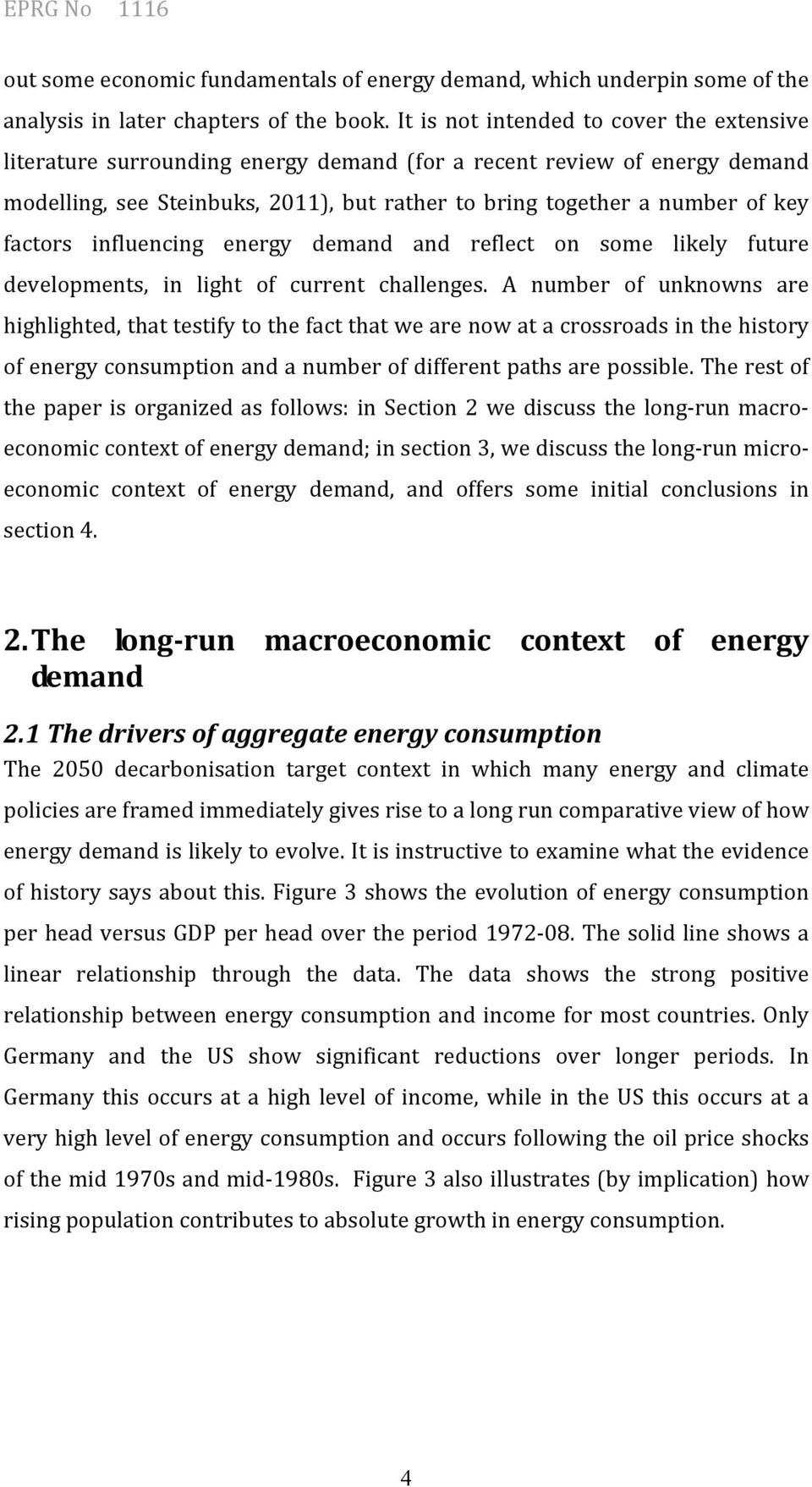 factors influencing energy demand and reflect on some likely future developments, in light of current challenges.