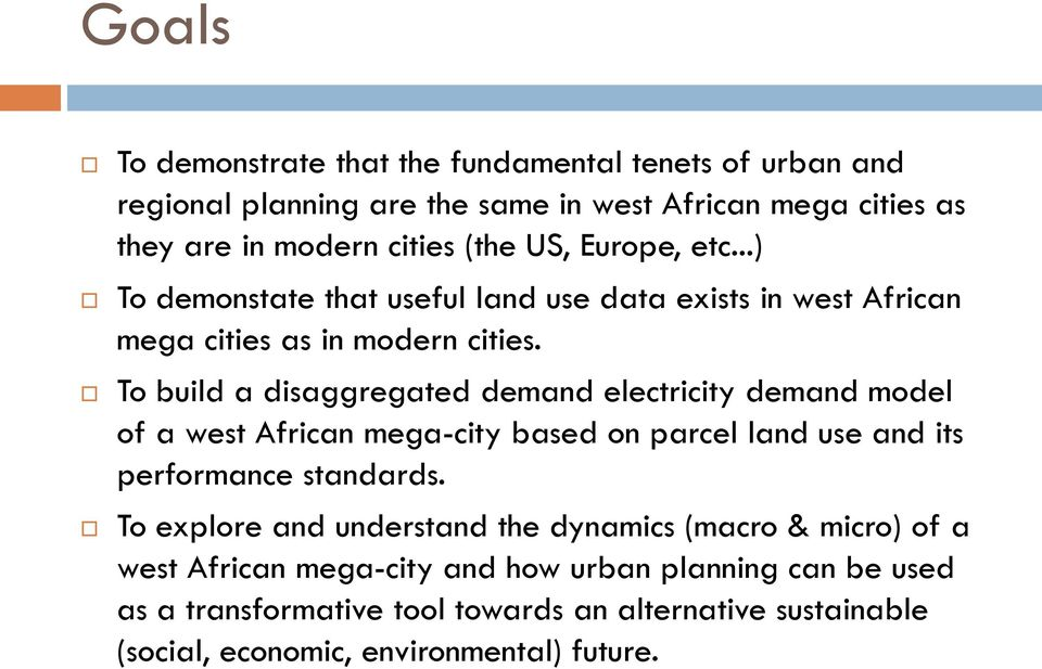 To build a disaggregated demand electricity demand model of a west African mega-city based on parcel land use and its performance standards.