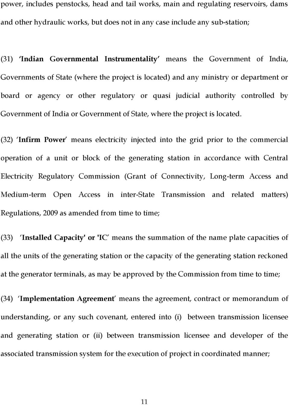 controlled by Government of India or Government of State, where the project is located.