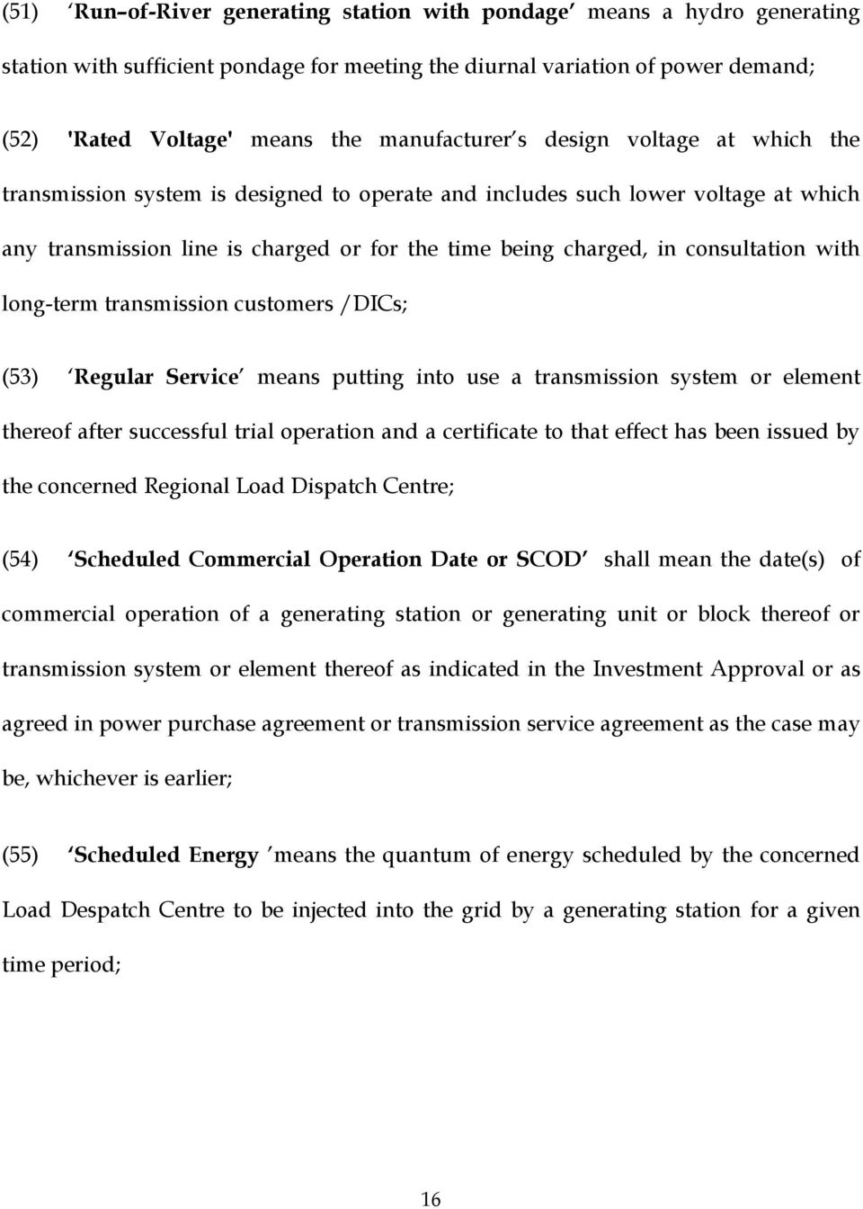 consultation with long-term transmission customers /DICs; (53) Regular Service means putting into use a transmission system or element thereof after successful trial operation and a certificate to