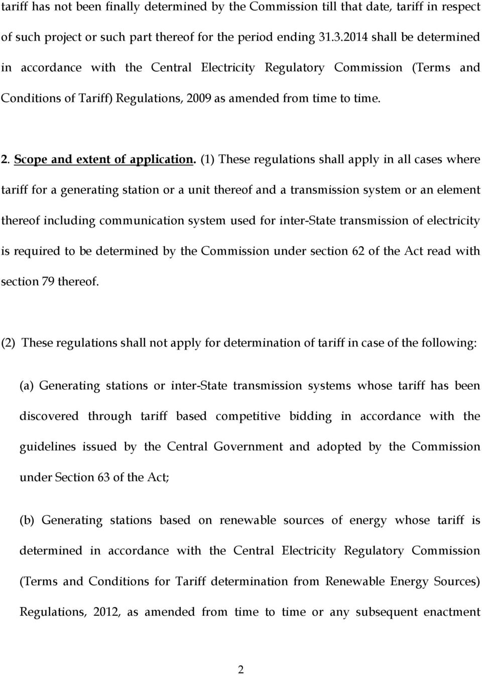 (1) These regulations shall apply in all cases where tariff for a generating station or a unit thereof and a transmission system or an element thereof including communication system used for