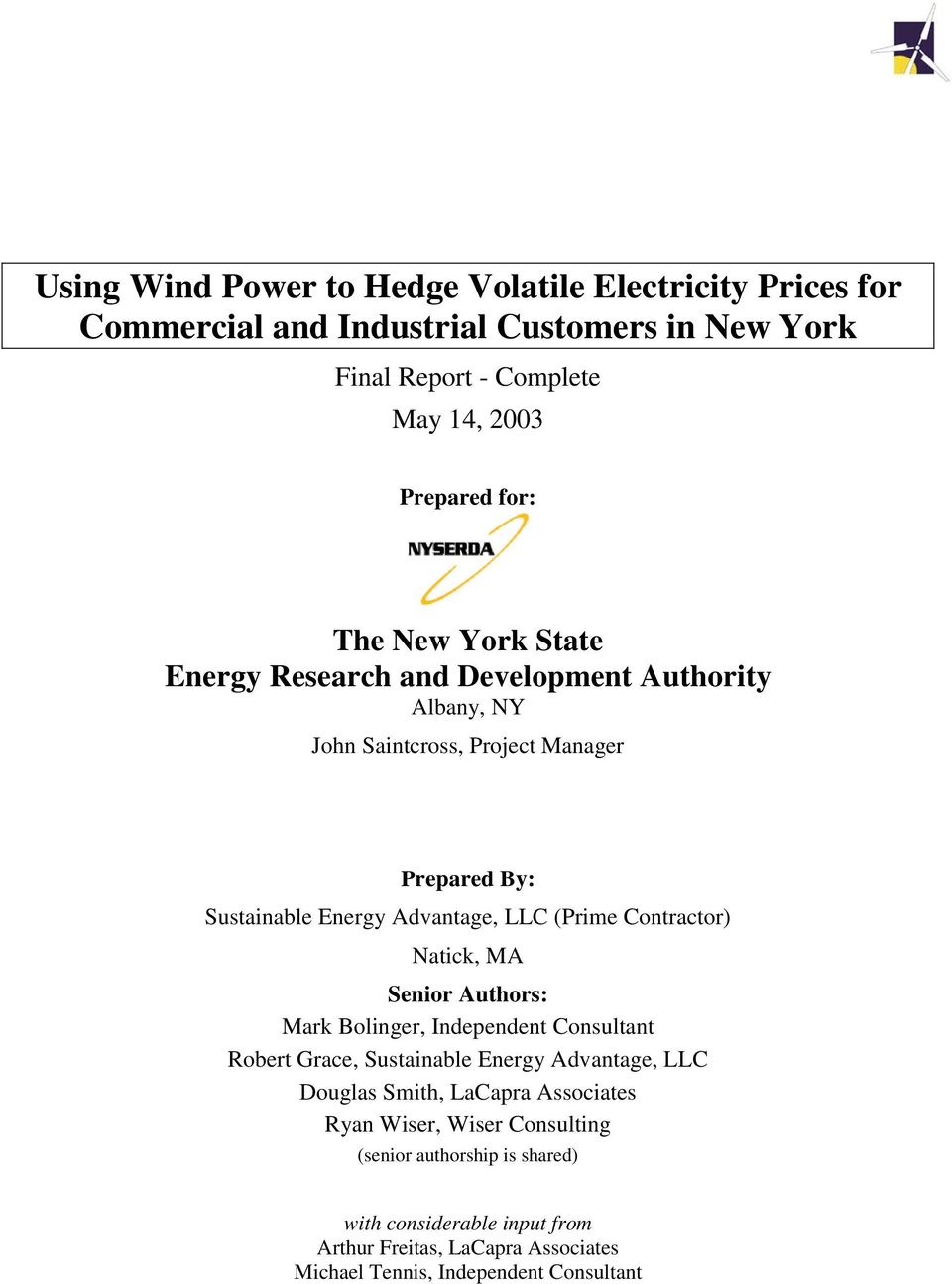 Contractor) Natick, MA Senior Authors: Mark Bolinger, Independent Consultant Robert Grace, Sustainable Energy Advantage, LLC Douglas Smith, LaCapra Associates