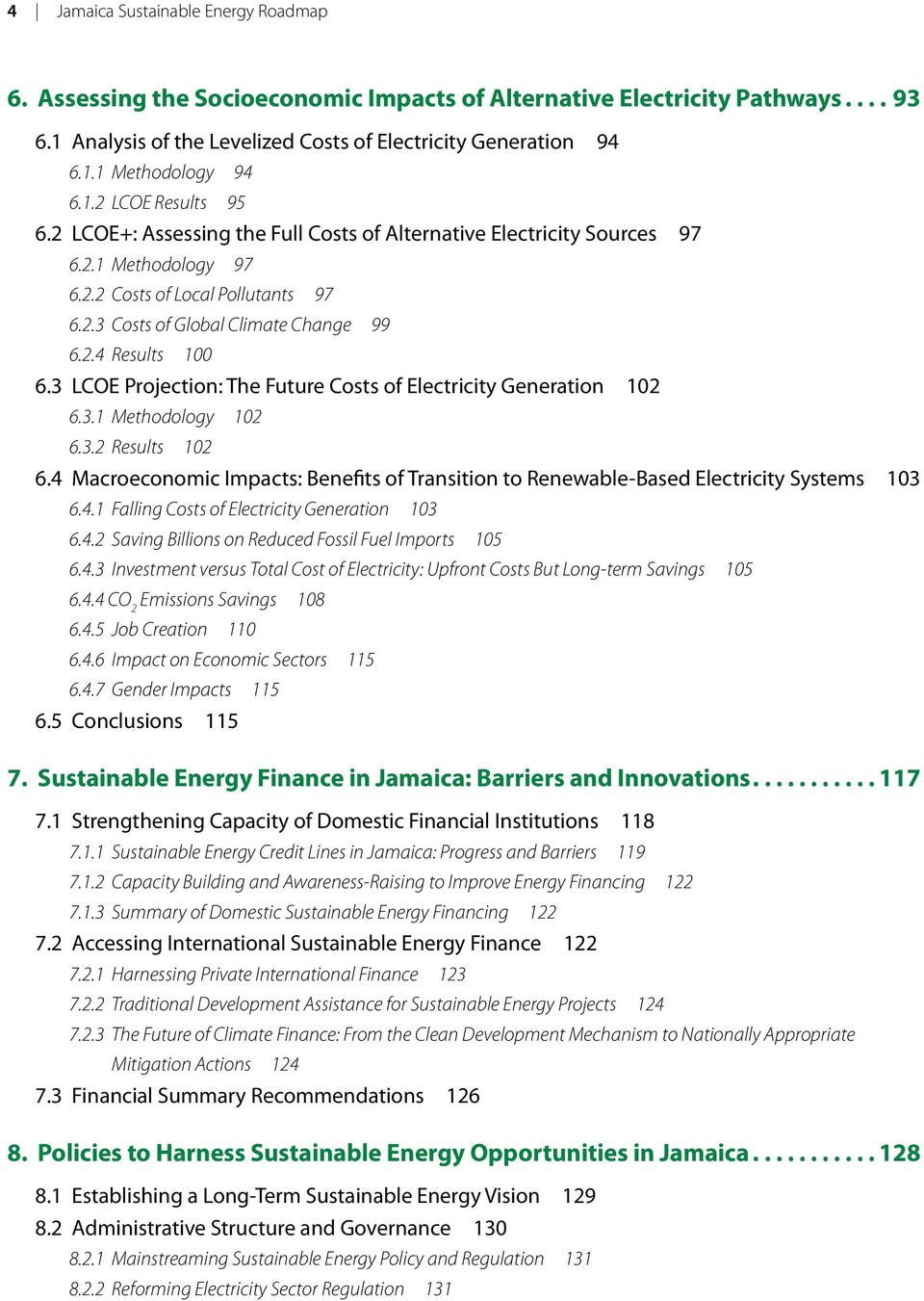 3 LCOE Projection: The Future Costs of Electricity Generation 102 6.3.1 Methodology 102 6.3.2 Results 102 6.