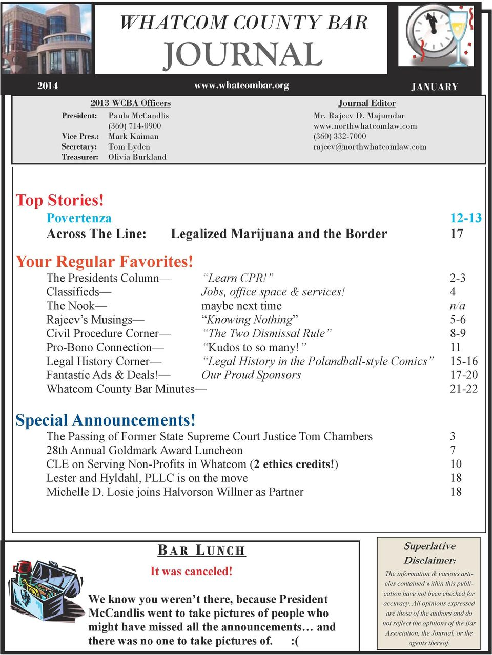Povertenza 12-13 Across The Line: Legalized Marijuana and the Border 17 Your Regular Favorites! The Presidents Column Learn CPR! 2-3 Classifieds Jobs, office space & services!