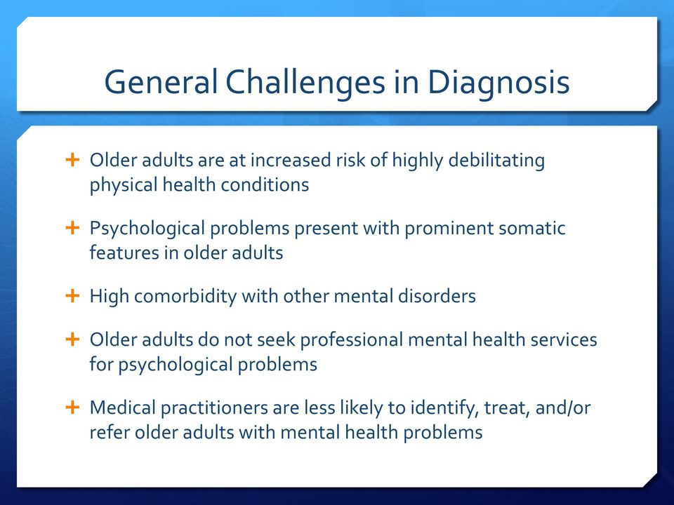 with other mental disorders Older adults do not seek professional mental health services for psychological