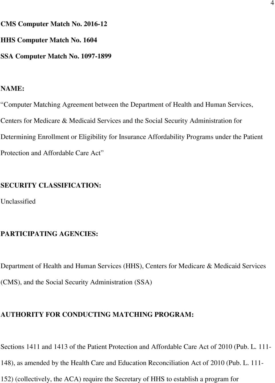 Enrollment or Eligibility for Insurance Affordability Programs under the Patient Protection and Affordable Care Act SECURITY CLASSIFICATION: Unclassified PARTICIPATING AGENCIES: Department of Health