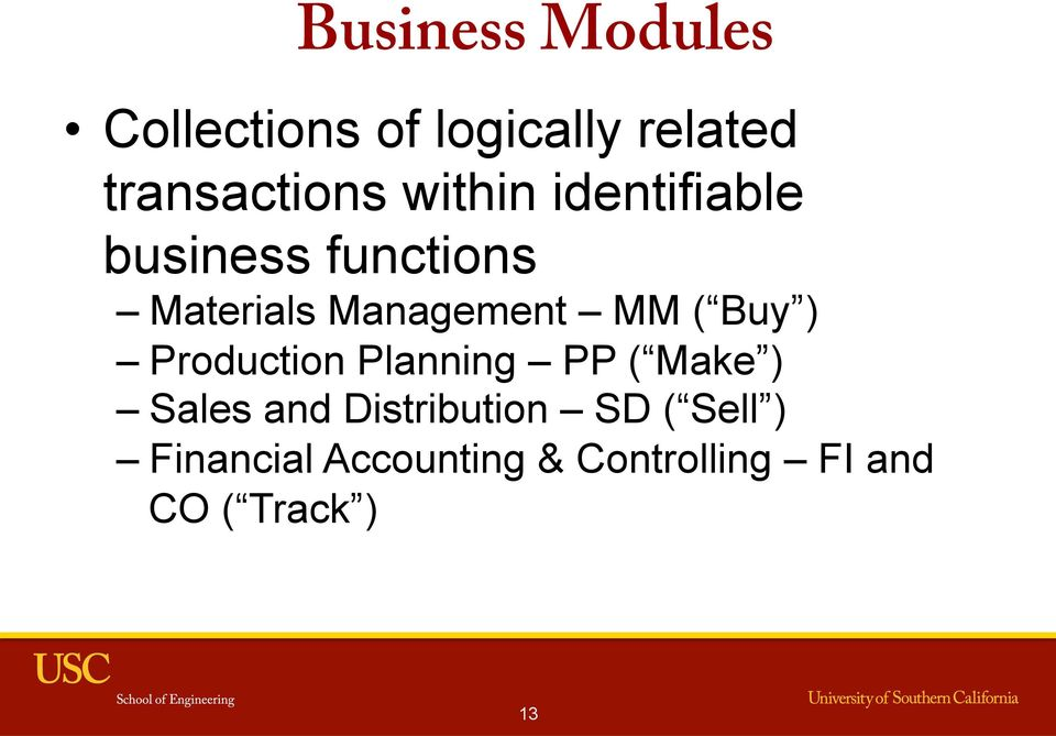 Buy ) Production Planning PP ( Make ) Sales and Distribution SD