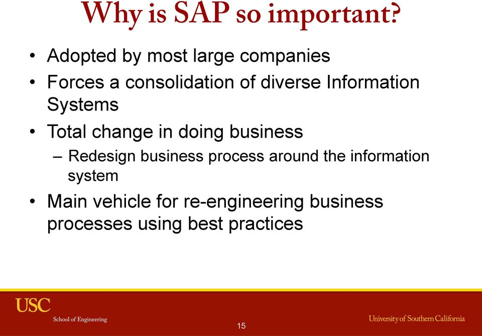 Information Systems Total change in doing business Redesign