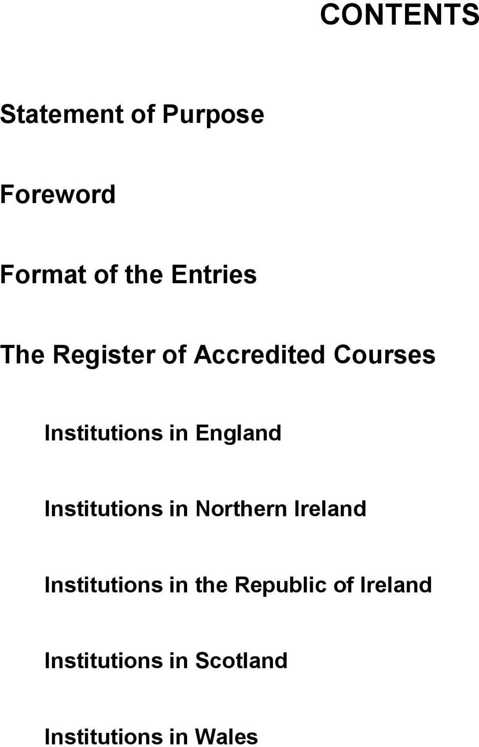 England Institutions in Northern Ireland Institutions in