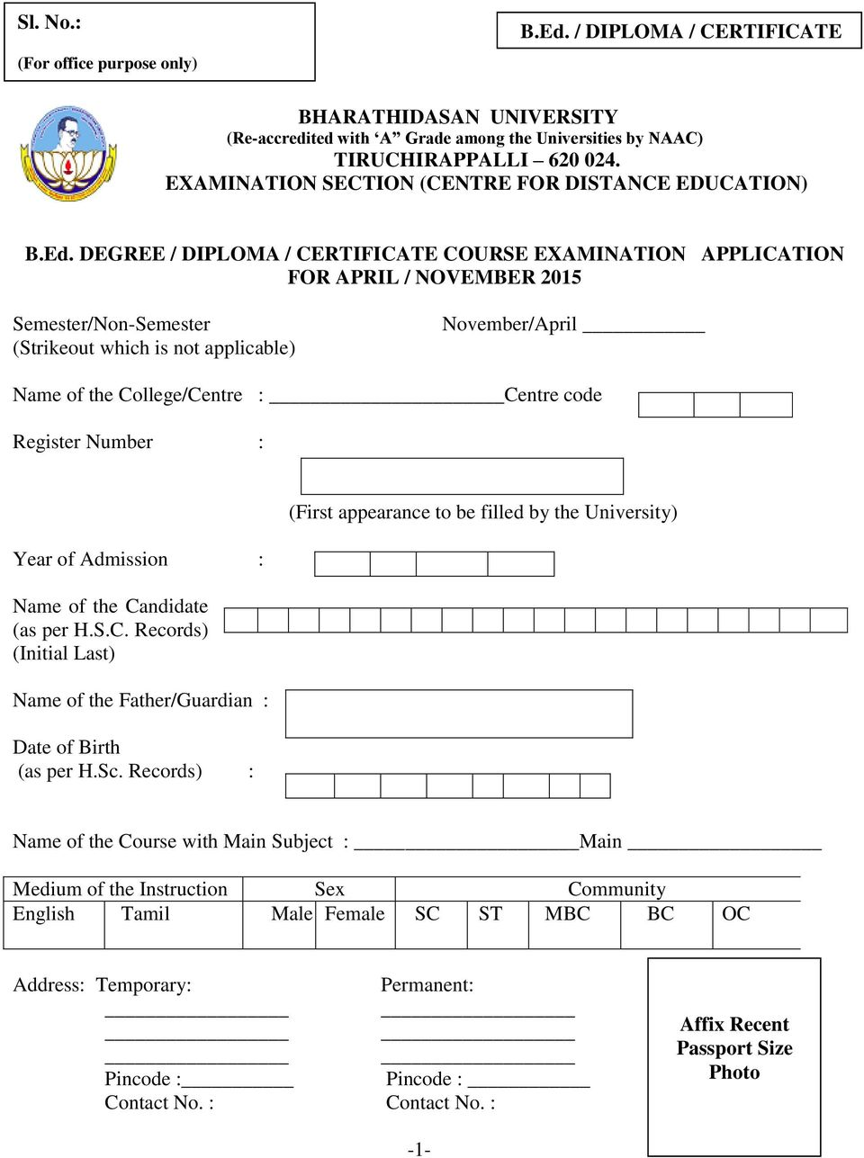 DEGREE / DIPLOMA / CERTIFICATE COURSE EXAMINATION APPLICATION FOR APRIL / NOVEMBER 2015 Semester/Non-Semester (Strikeout which is not applicable) November/April Name of the College/Centre : Centre