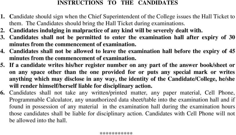 Candidates shall not be permitted to enter the examination hall after expiry of 30 minutes from the commencement of examination. 4.