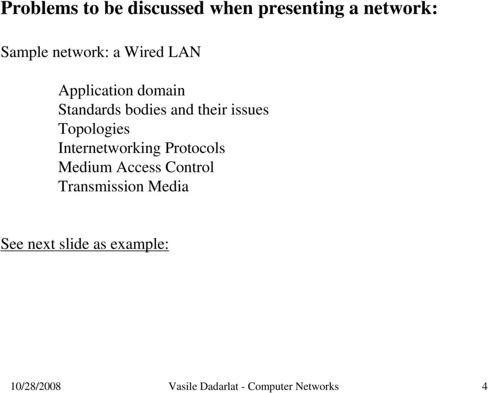 Topologies Internetworking Protocols Medium Access Control Transmission