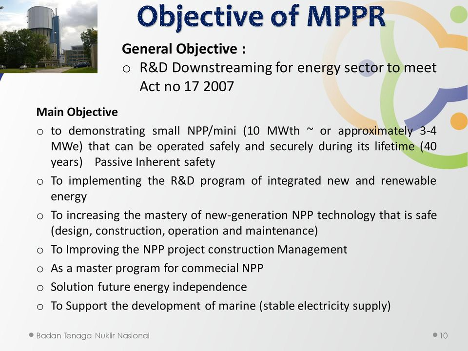 increasing the mastery of new-generation NPP technology that is safe (design, construction, operation and maintenance) o To Improving the NPP project construction