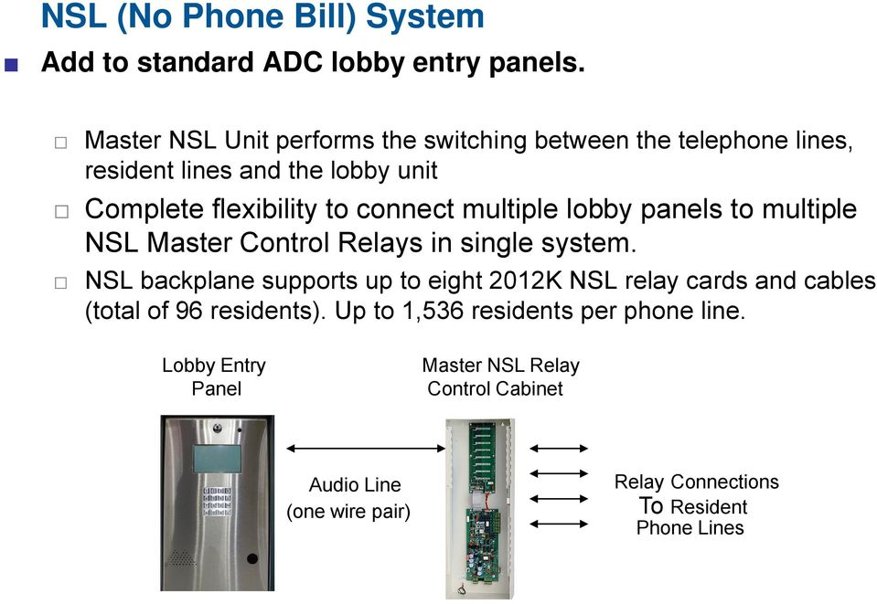 connect multiple lobby panels to multiple NSL Master Control Relays in single system.