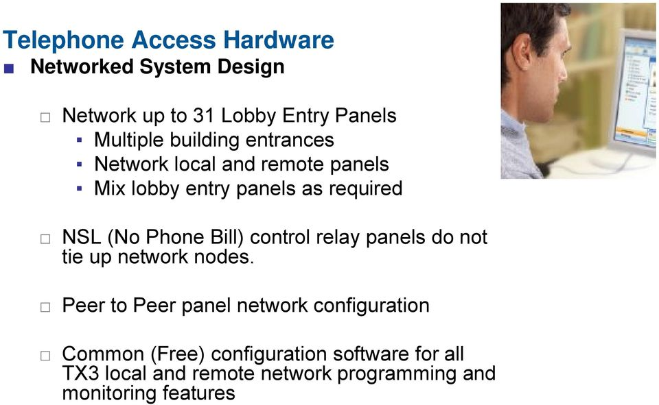 Bill) control relay panels do not tie up network nodes.