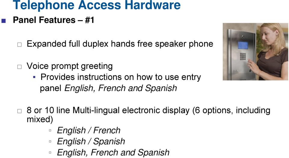 panel English, French and Spanish 8 or 10 line Multi-lingual electronic display