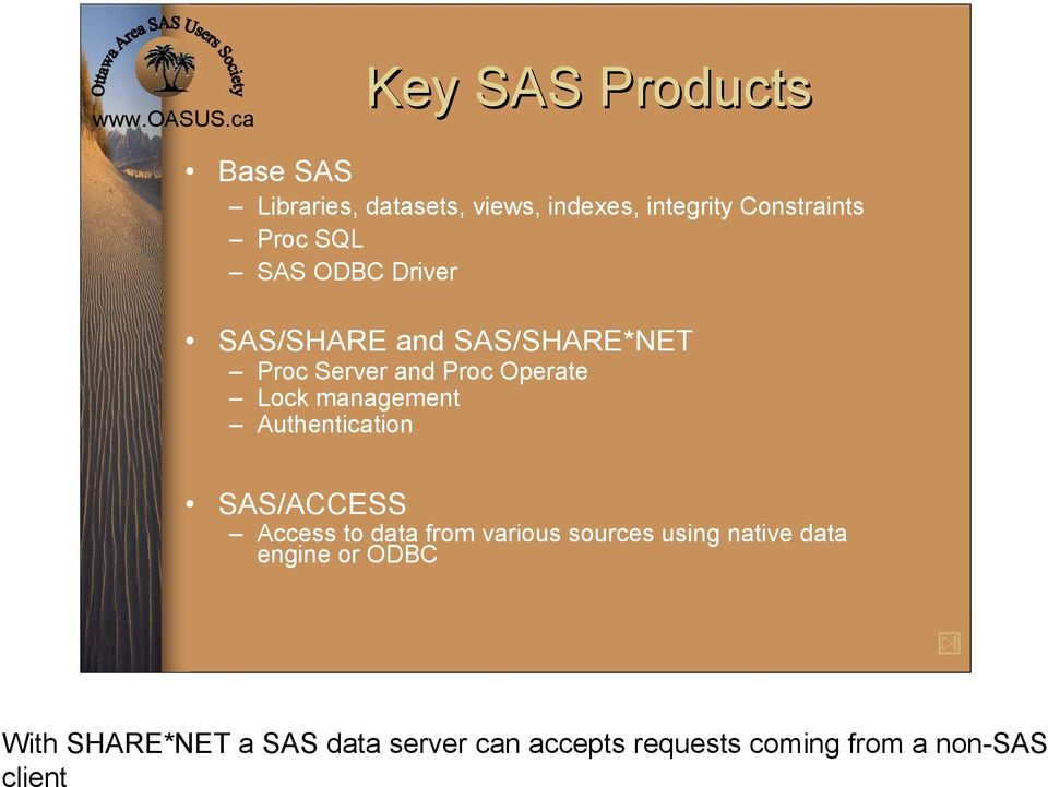 management Authentication SAS/ACCESS Access to data from various sources using native
