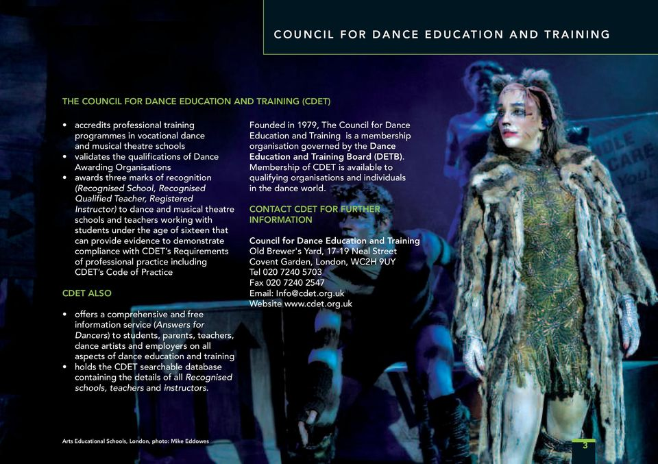 musical theatre schools and teachers working with students under the age of sixteen that can provide evidence to demonstrate compliance with CDET s Requirements of professional practice including