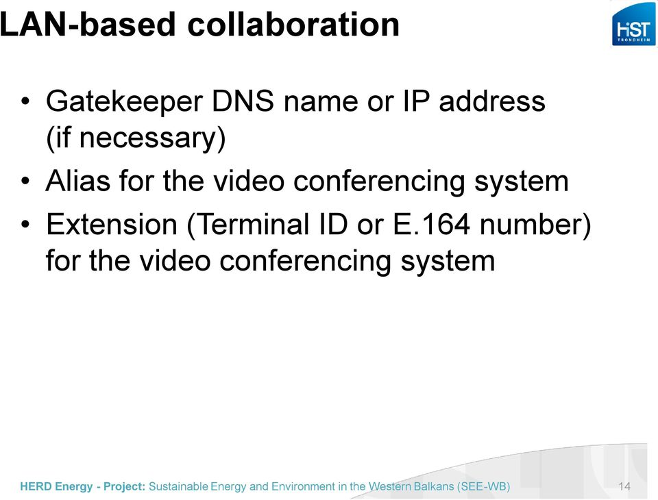 conferencing system Extension (Terminal ID or E.