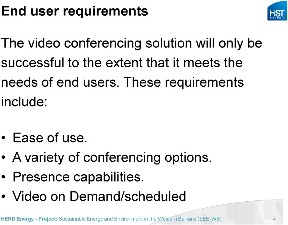 users. These requirements include: Ease of use.