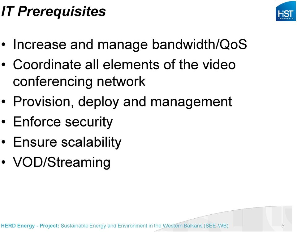 video conferencing network Provision, deploy and