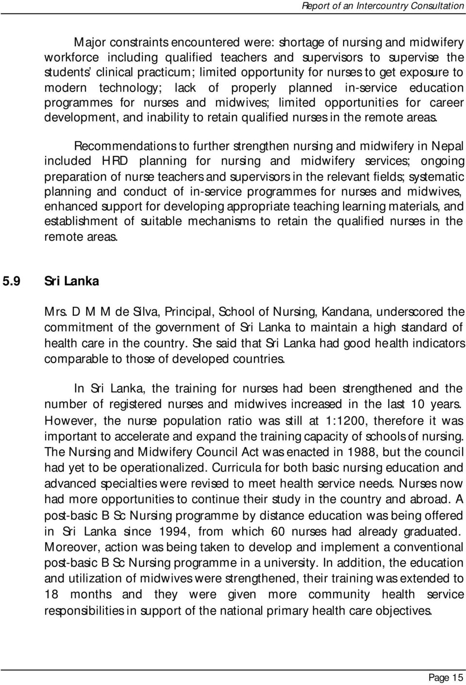 development, and inability to retain qualified nurses in the remote areas.