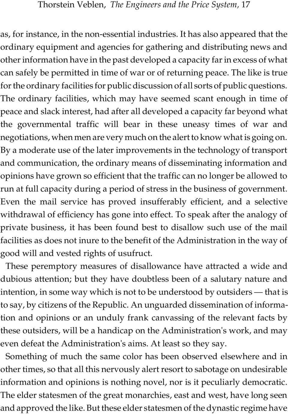 permitted in time of war or of returning peace. The like is true for the ordinary facilities for public discussion of all sorts of public questions.