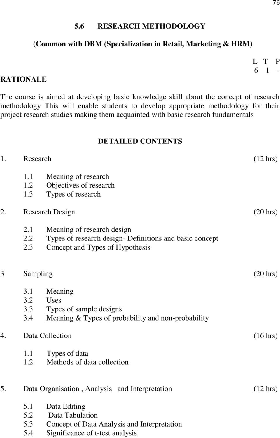 2 Objectives of research 1.3 Types of research 2. Research Design (20 hrs) 2.1 Meaning of research design 2.2 Types of research design- Definitions and basic concept 2.