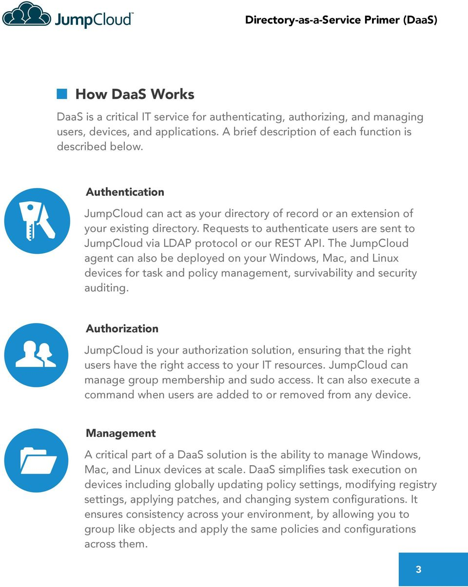 The JumpCloud agent can also be deployed on your Windows, Mac, and Linux devices for task and policy management, survivability and security auditing.