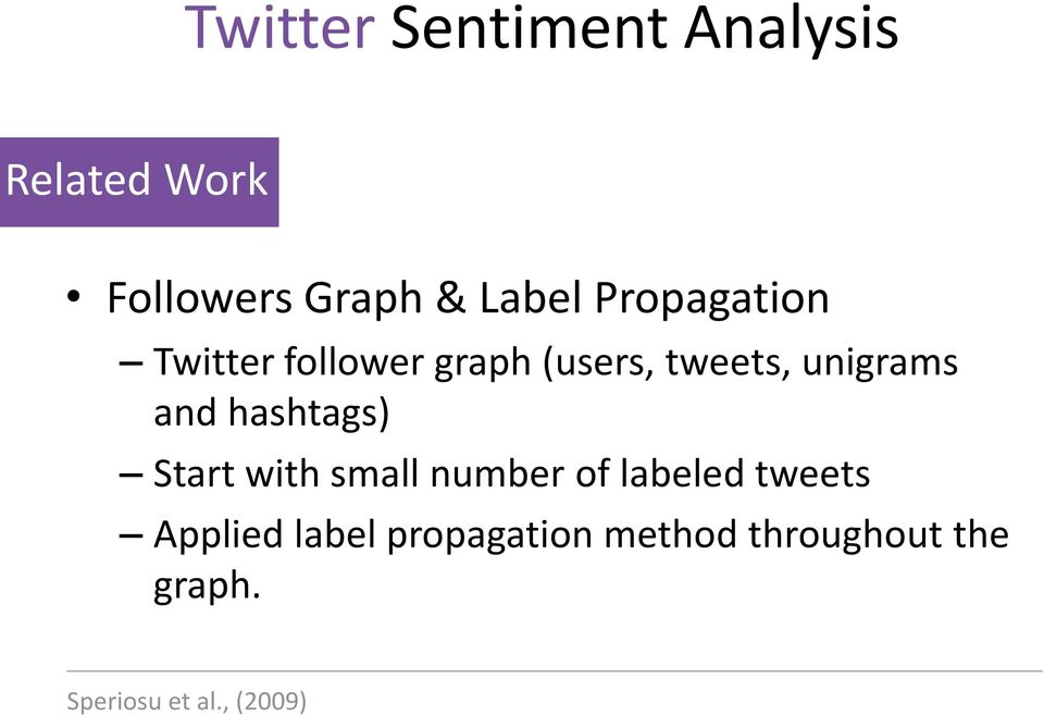 hashtags) Start with small number of labeled tweets Applied