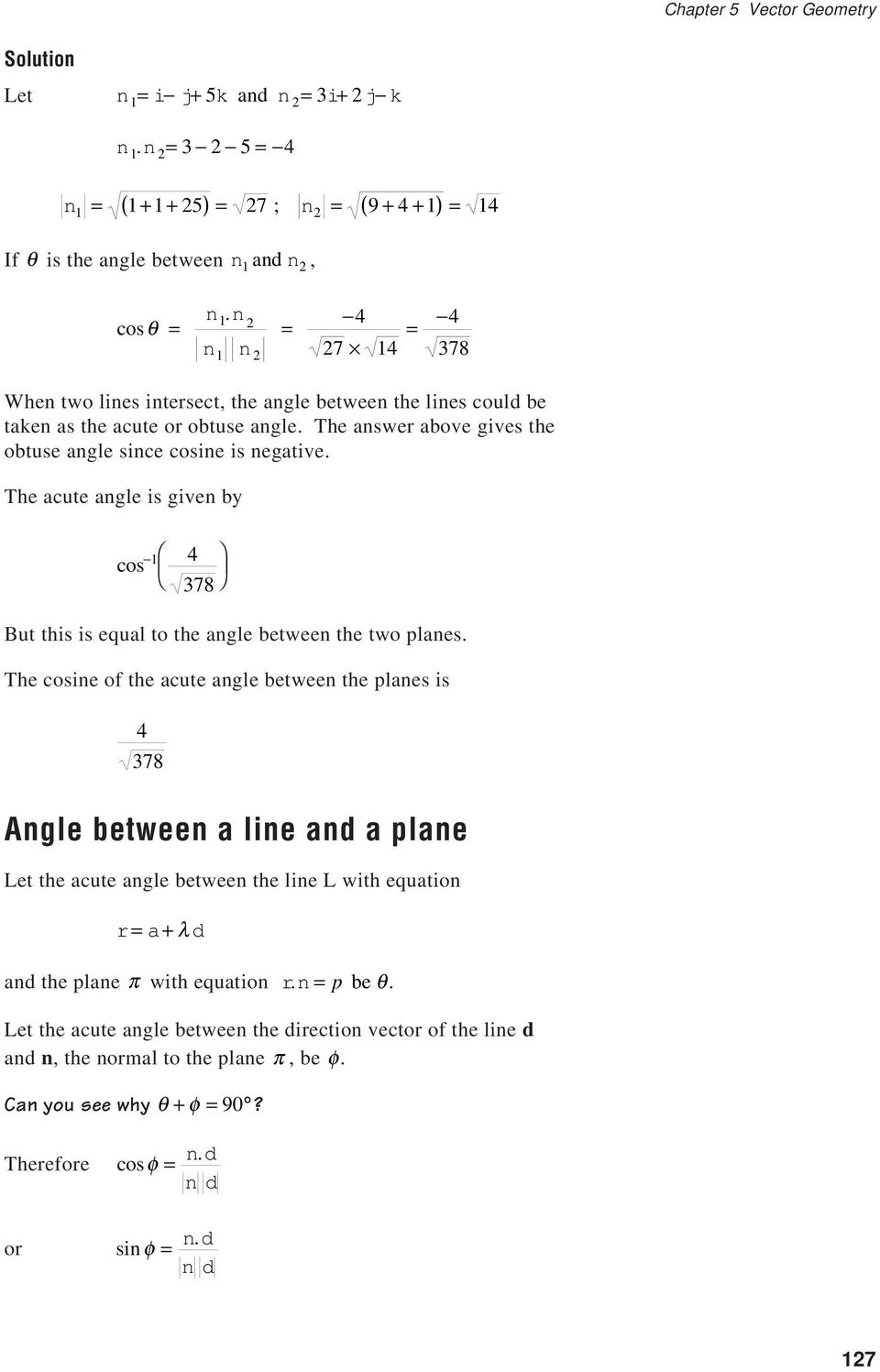The acute angle is given by cos 1 4 378 But this is equal to the angle between the two planes.