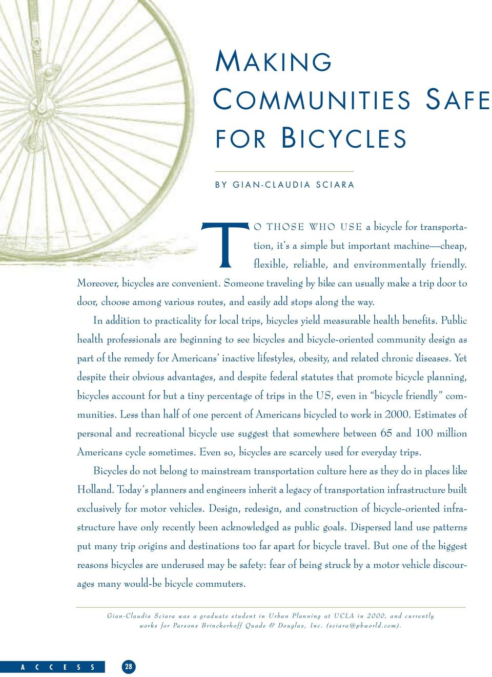 In addition to practicality for local trips, bicycles yield measurable health benefits.