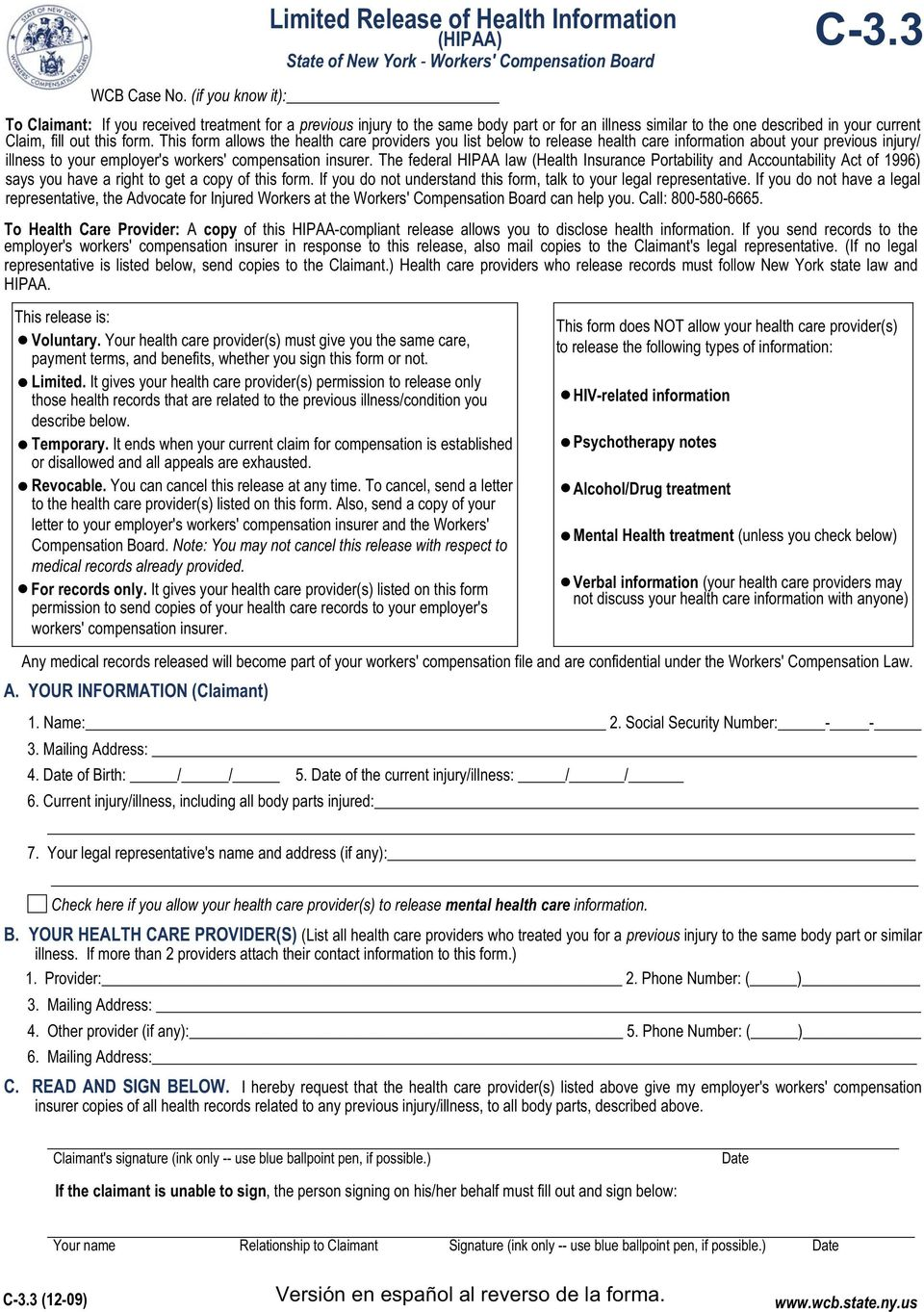 This form allows the health care providers you list below to release health care information about your previous injury/ illness to your employer's workers' compensation insurer.