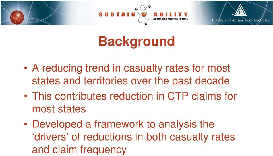 in CTP claims for most states Developed a framework to analysis