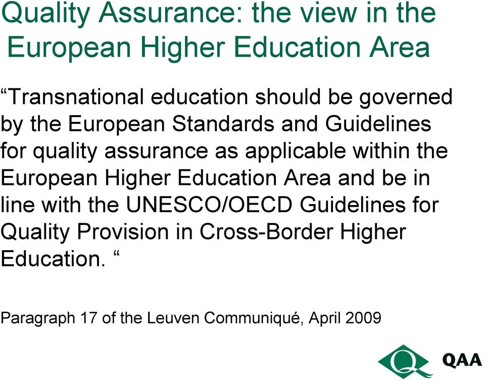 applicable within the European Higher Education Area and be in line with the UNESCO/OECD