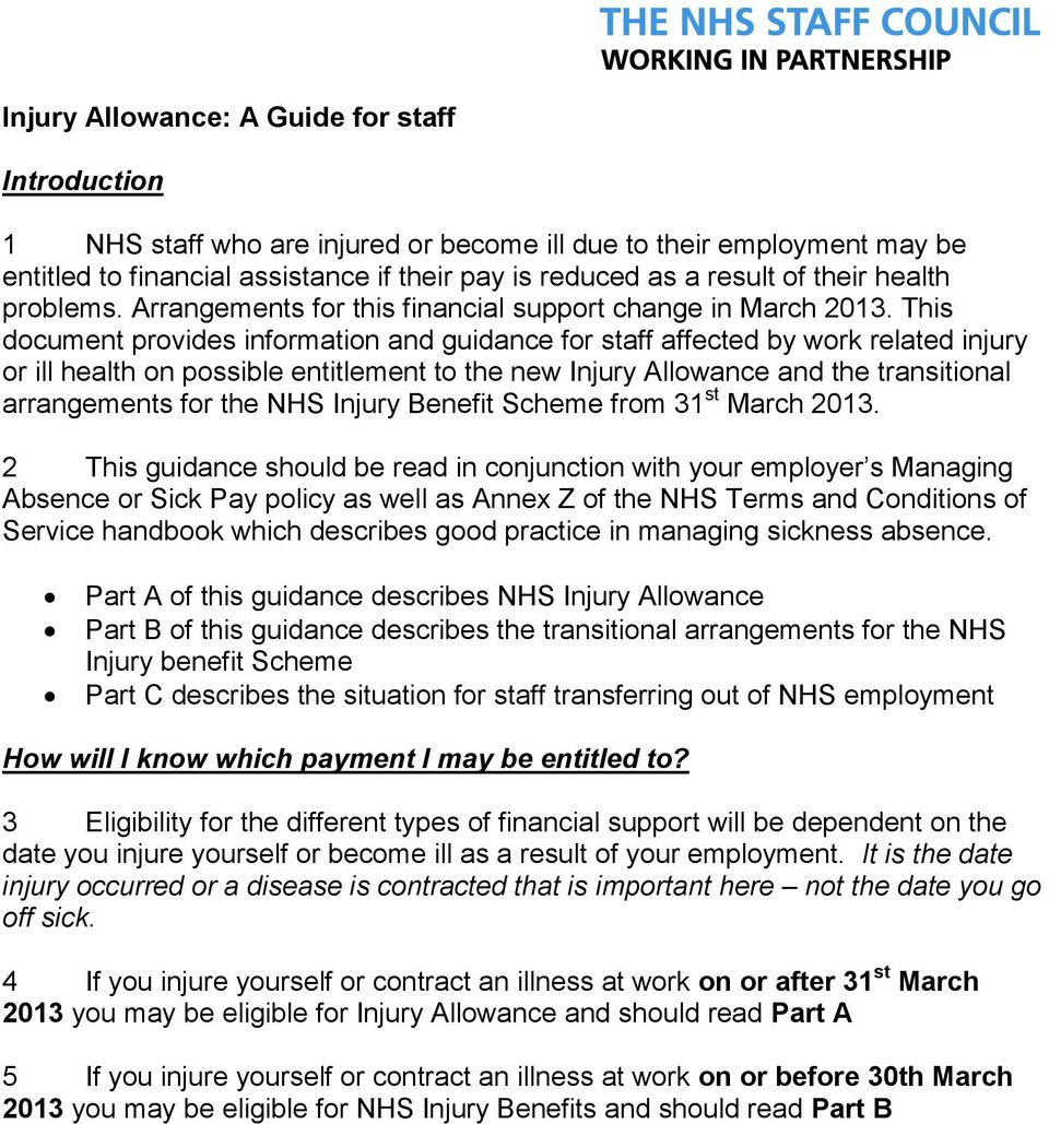 This document provides information and guidance for staff affected by work related injury or ill health on possible entitlement to the new Injury Allowance and the transitional arrangements for the