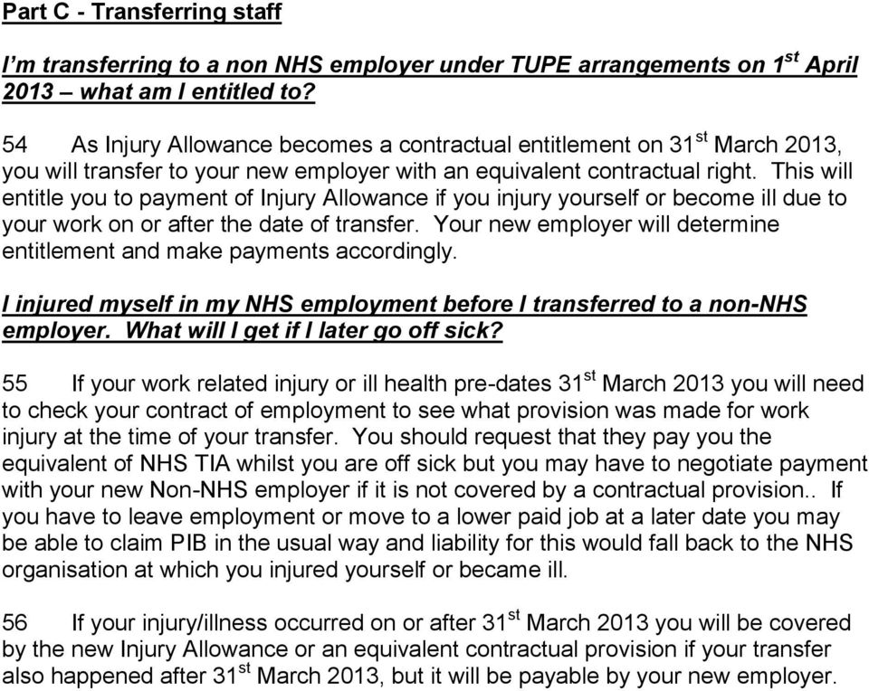 This will entitle you to payment of Injury Allowance if you injury yourself or become ill due to your work on or after the date of transfer.