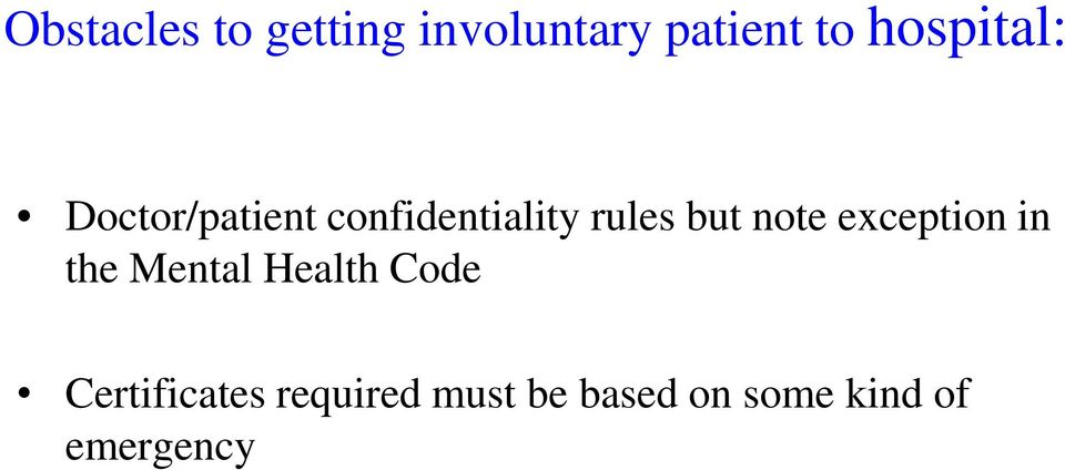 but note exception in the Mental Health Code