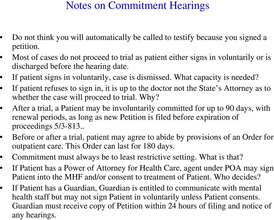 If patient refuses to sign in, it is up to the doctor not the State s Attorney as to whether the case will proceed to trial. Why?