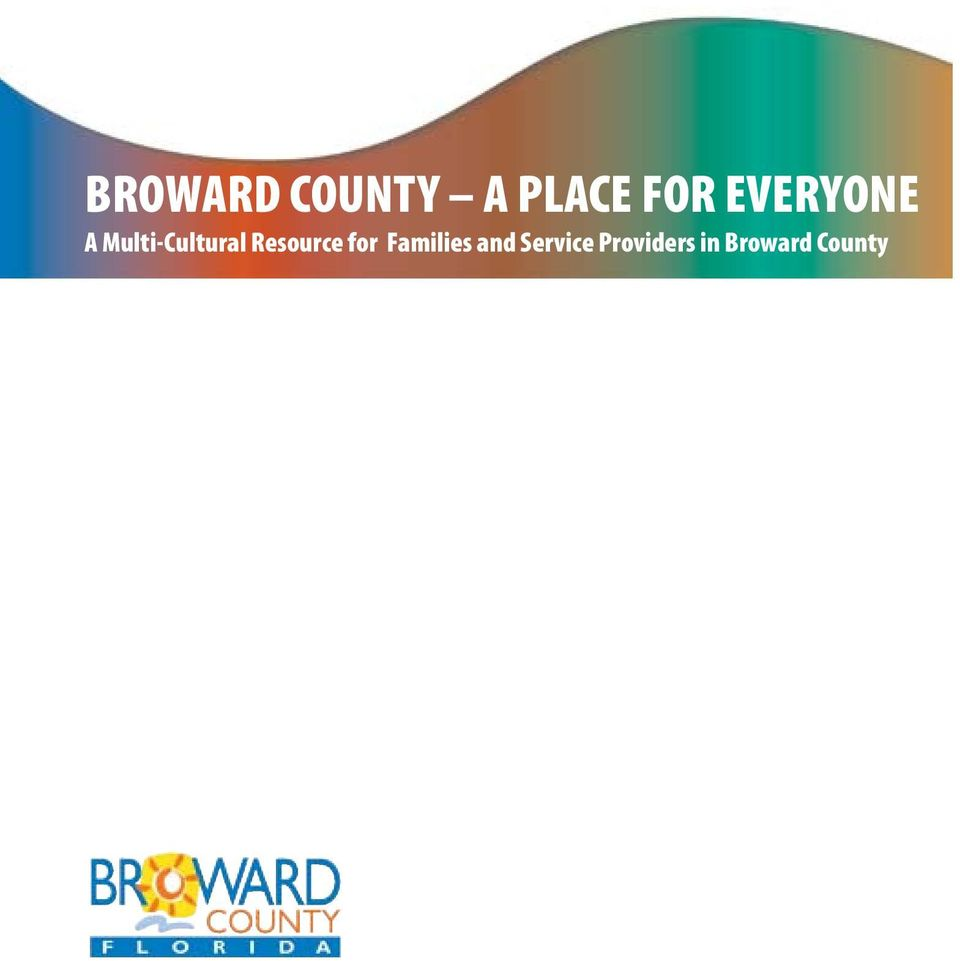 BROWARD COUNTY A PLACE FOR EVERYONE A Multi-Cultural