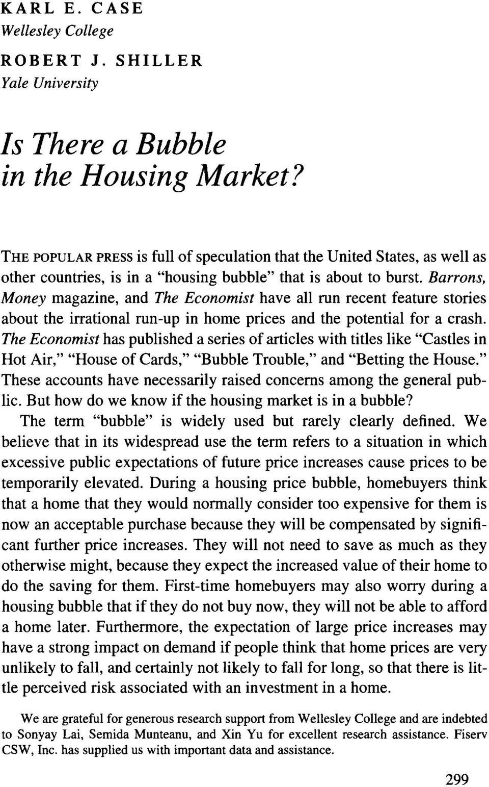 Barrons, Money magazine, and The Economist have all run recent feature stories about the irrational run-up in home prices and the potential for a crash.