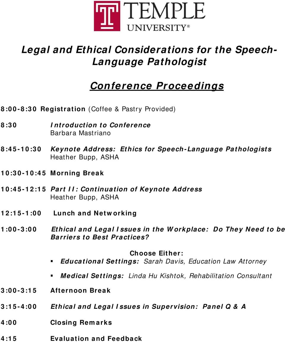 Lunch and Networking 1:00-3:00 Ethical and Legal Issues in the Workplace: Do They Need to be Barriers to Best Practices?