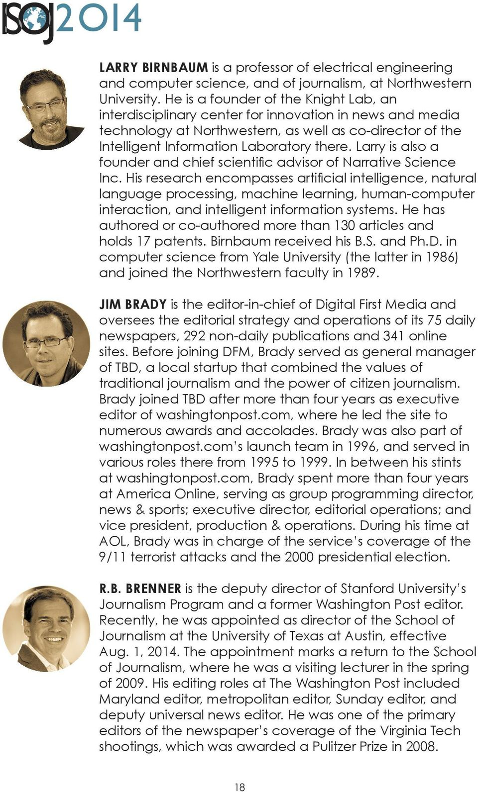 Larry is also a founder and chief scientific advisor of Narrative Science Inc.