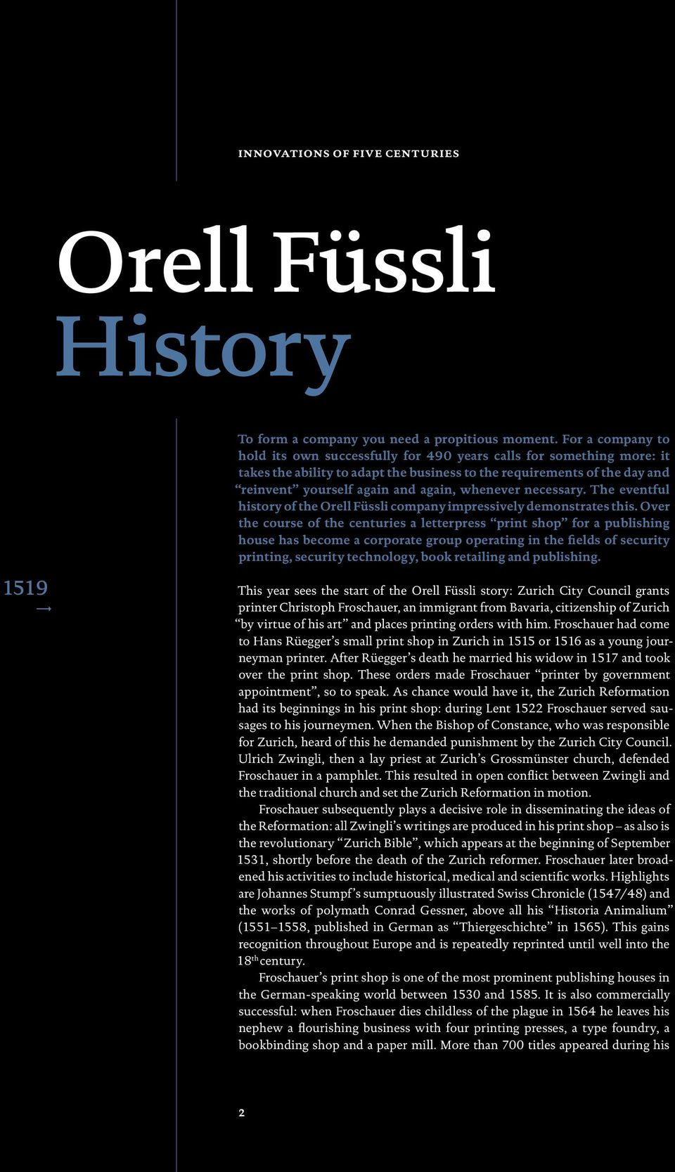 whenever necessary. The eventful history of the Orell Füssli company impressively demonstrates this.