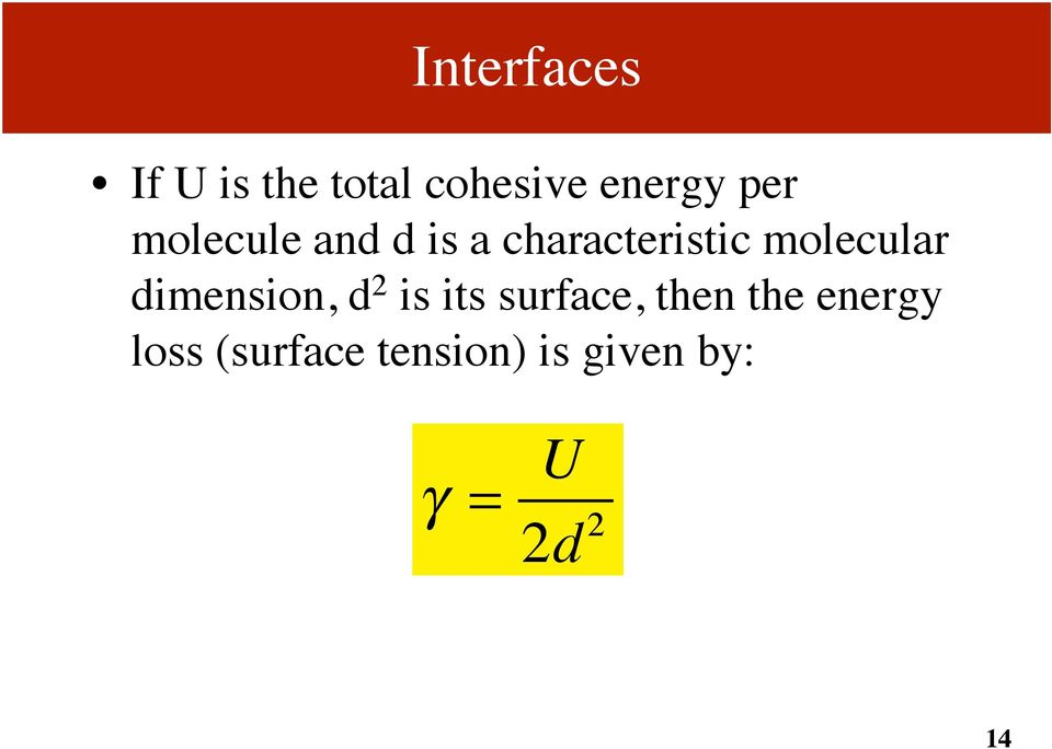 molecular dimension, d 2 is its surface, then