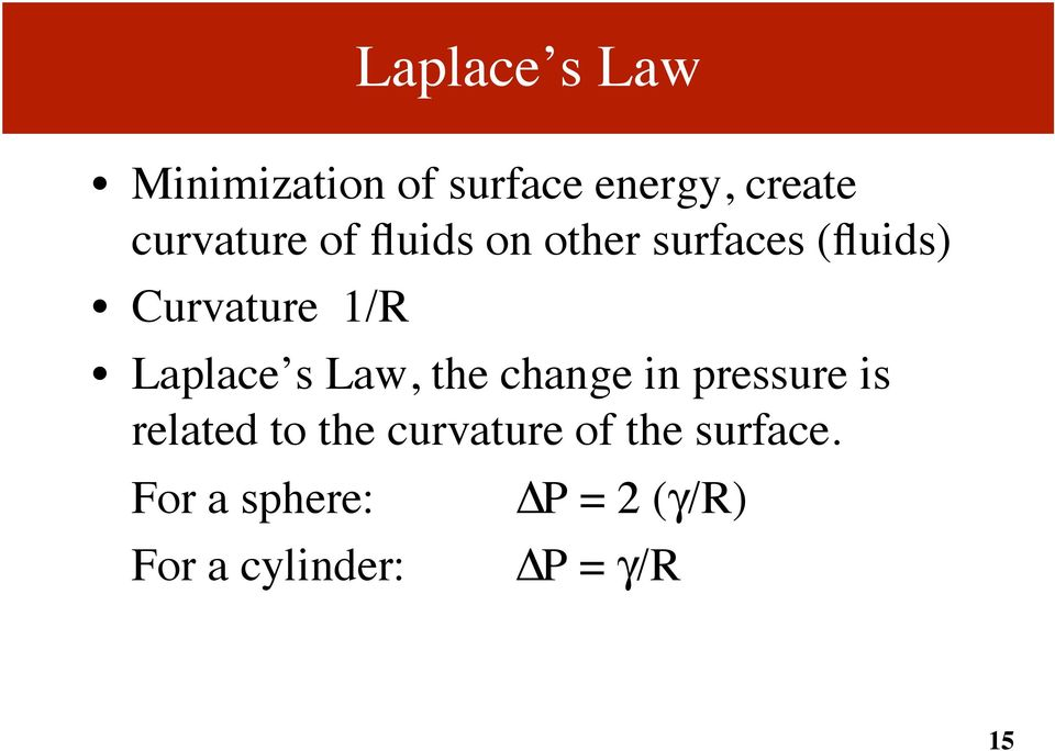 Laplace s Law, the change in pressure is related to the