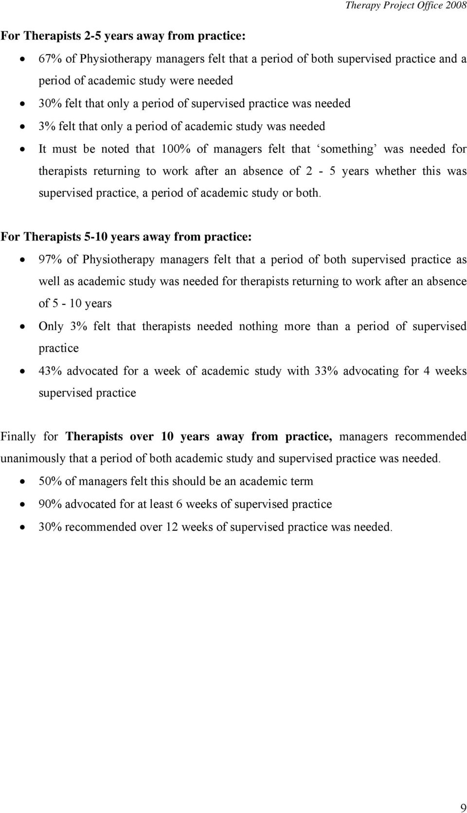 absence of 2-5 years whether this was supervised practice, a period of academic study or both.