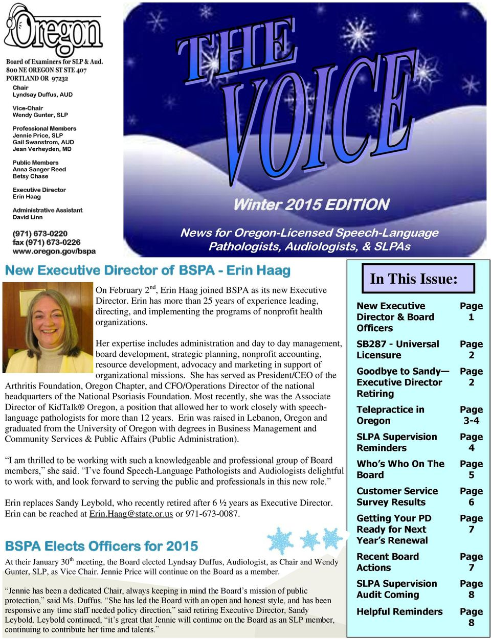 gov/bspa New Executive Director of BSPA - Erin Haag Winter 2015 EDITION News for Oregon-Licensed Speech-Language Pathologists, Audiologists, & SLPAs On February 2 nd, Erin Haag joined BSPA as its new