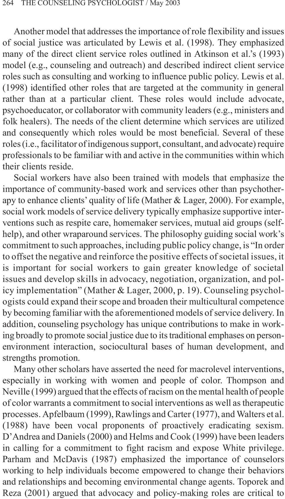, counseling and outreach) and described indirect client service roles such as consulting and working to influence public policy. Lewis et al.